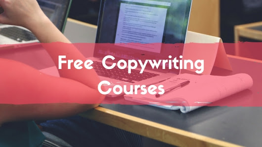 37 Free Online Copywriting Courses and Resources