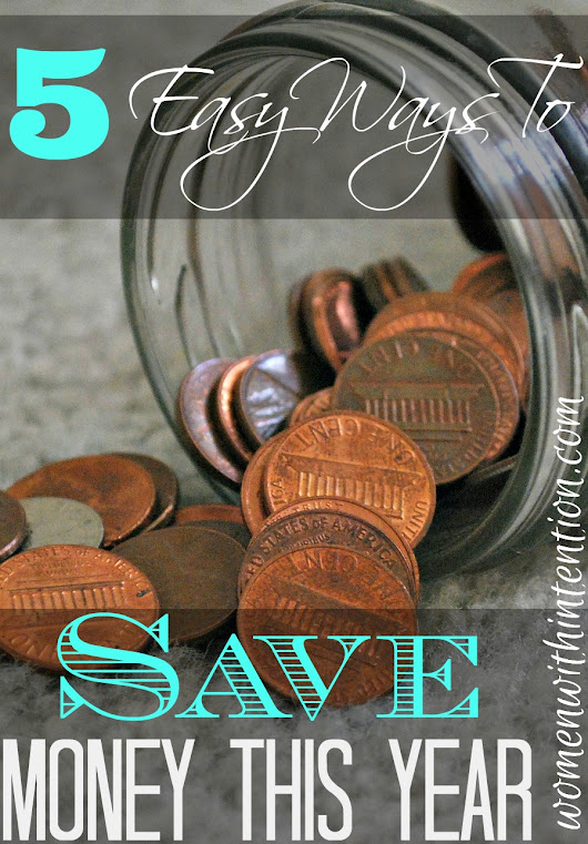 5 Easy Ways To Save Money This Year - Women With Intention