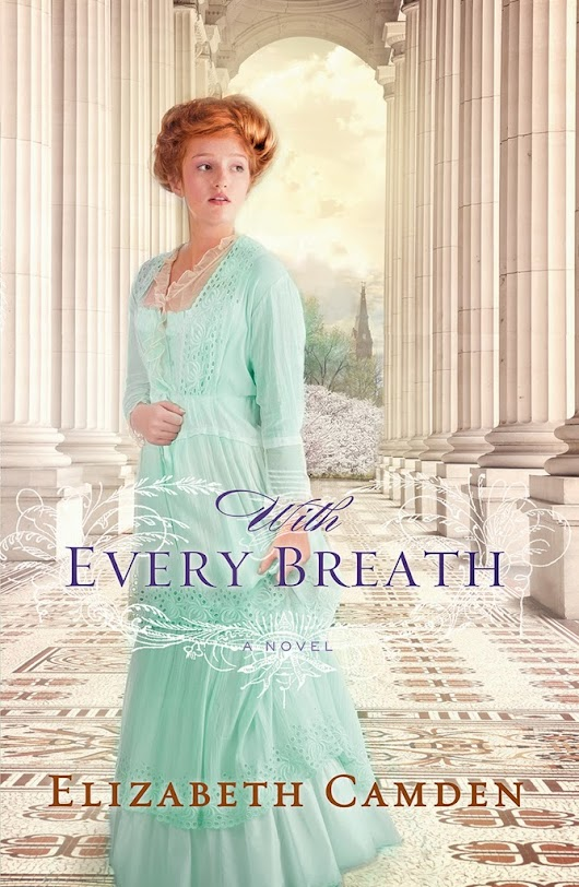 With Every Breath by Elizabeth Camden - Rachelle Rea