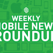 Weekly Mobile News Roundup: February 4 - Mutual Mobile