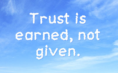 Trust Is Earned Not Given Quotespicturescom