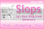Slops - Singapore's Best Blog Shop Directory