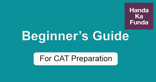 CAT Preparation Strategy – Tips for Beginners Part 2