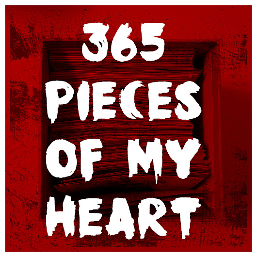 365 Pieces of my Heart