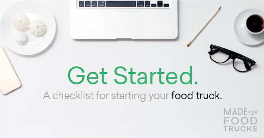 "How To Start A Food Truck: Your ""Getting Started"" Checklist - Made for Food Trucks"