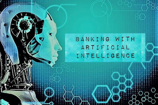 Banking with Artificial Intelligence – Chatbots Magazine