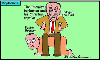 Dry Bones cartoon, Turkey, Erdogan, Islamism, barbarian, Christian, Pastor Brunson, Brunson,