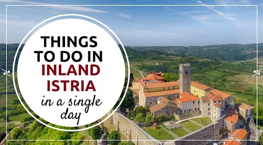 Five experiences to have in just one day in inland Istria | Croatia Travel Guide & Blog