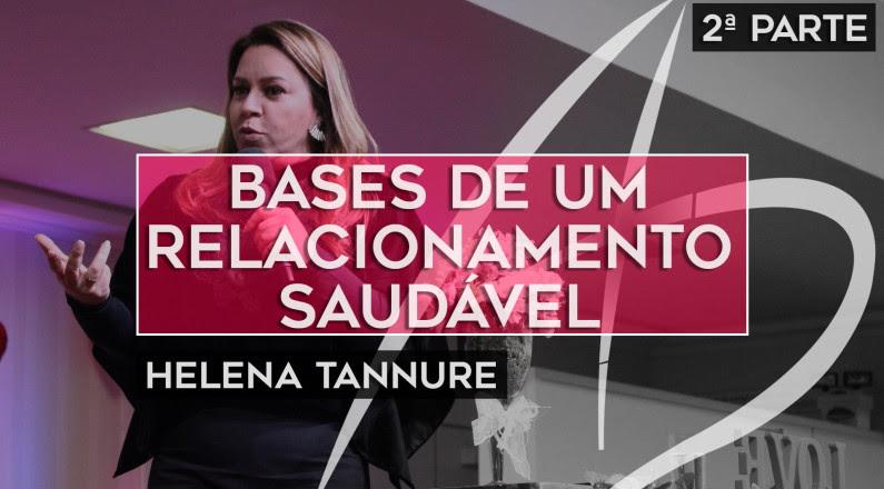 Helena Tannure - Bases de um relacionamento saudável