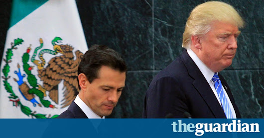 'Plastered by the gringo': Trump meeting a public relations disaster for Peña Nieto | World news | The Guardian