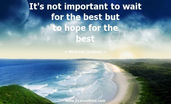 Its Not Important To Wait For The Best But Statusmindcom