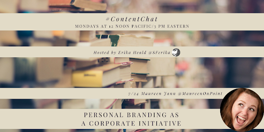 July 24, 2017 Content Chat Recap: Personal Branding as a Corporate Initiative - Erika Heald