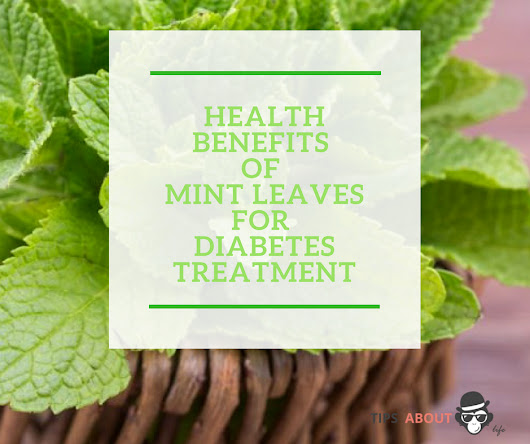 Health Benefits Of Mint Leaves For Diabetes Treatment - Tips About Life