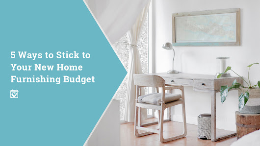HomeKeepr | 5 Ways to Stick to Your New Home Furnishing Budget