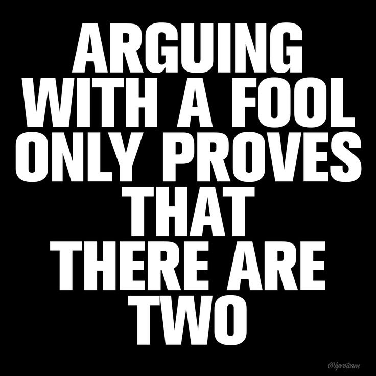 Quotes About Arguments With Fools 21 Quotes