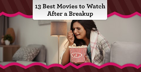 Movies To Watch After A Break Up