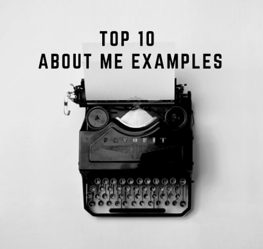 Top 10 About Me Examples | Nancy Badillo