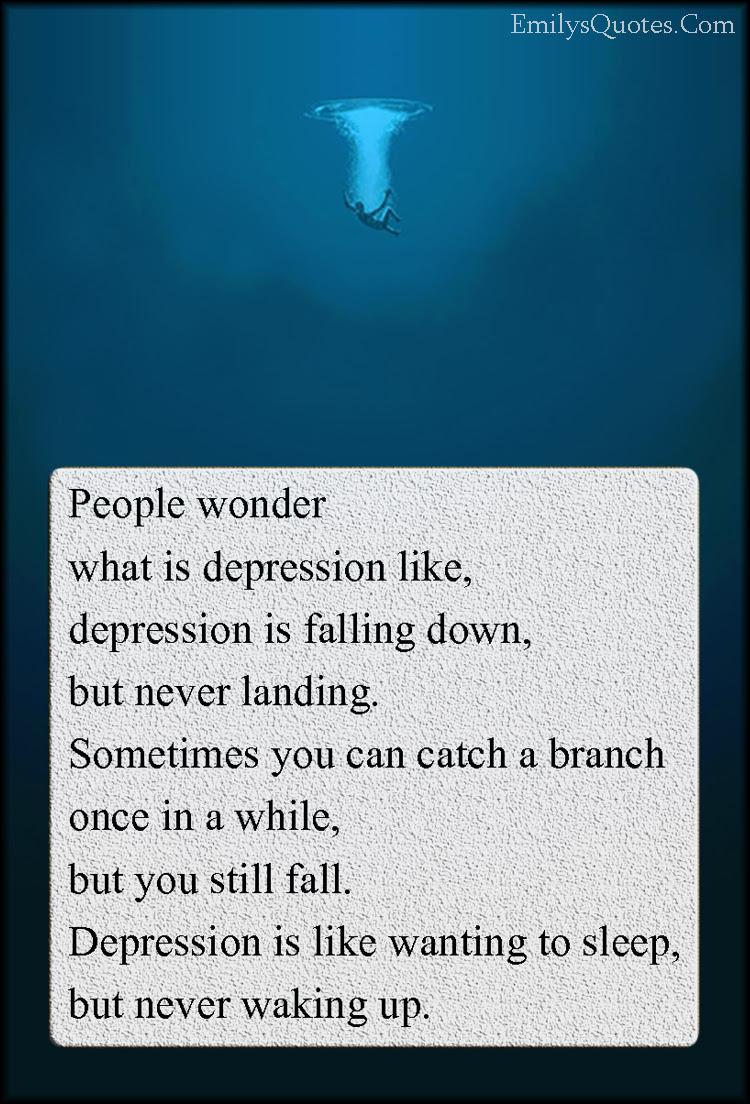 People wonder what is depression like, depression is ...