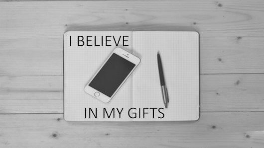 The Faith to Believe in Your Gifts