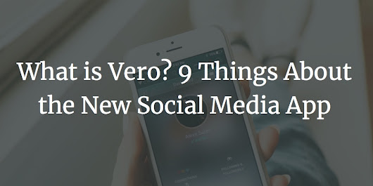 What is Vero? 9 Things About the New Social Media App
