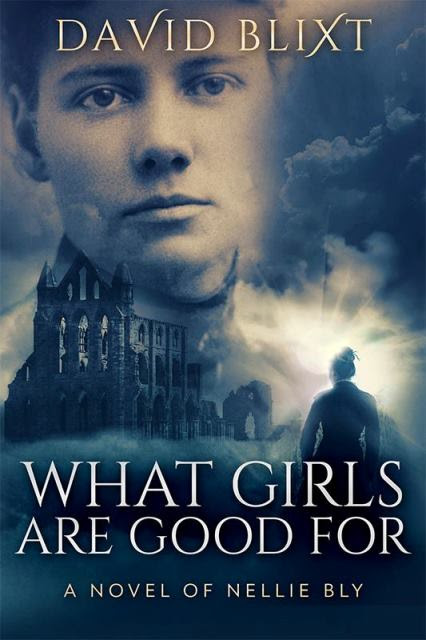 BOOK BLAST - What Girls Are Good For by David Blixt
