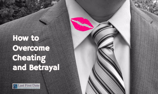 How to Overcome Cheating and Betrayal - Last First Date