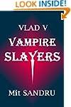 Vampire Slayers (Vlad V Book 3)