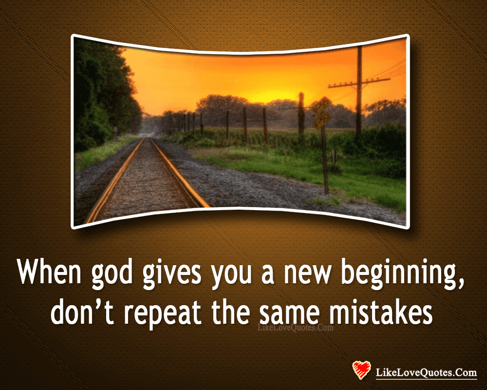 Dont Repeat The Same Mistakes Likelovequotescom