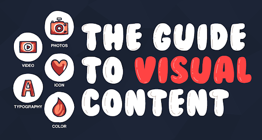 The Guide To Visual Content - DesignMantic