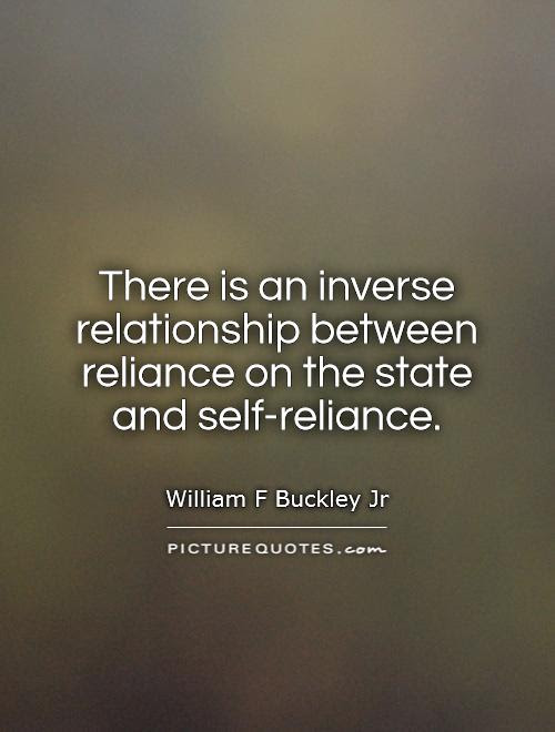 There Is An Inverse Relationship Between Reliance On The State