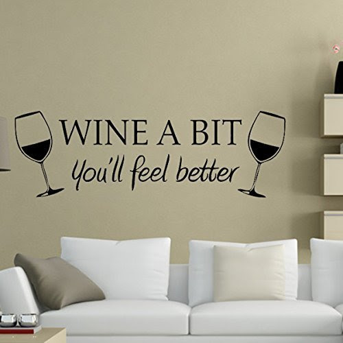 Wine a Bit You'll Feel Better Wall Quote Vinyl Wall Sticker Decals