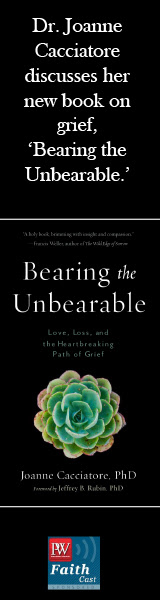 "Dr. Cacciatore discusses ""Bearing the Unbearable' on PW Faithcast"