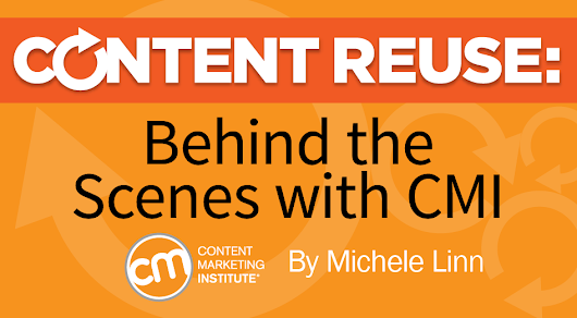 Content Reuse: Behind the Scenes With CMI