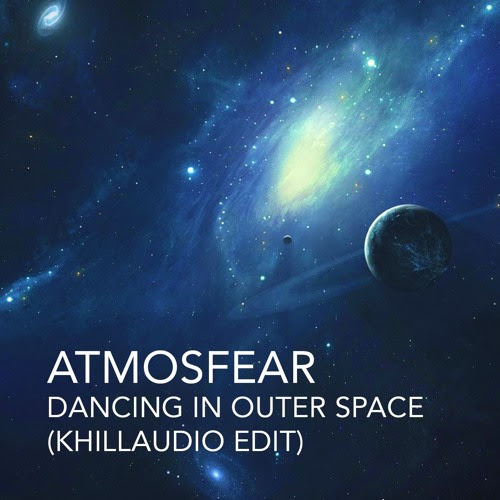 Atmosfear - Dancing In Outer Space (Khillaudio Edit) - FREE DOWNLOAD by khillaudio