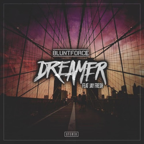 Blunt Force - Dreamer (Ft. Jay Fresh) by Blunt Force Music