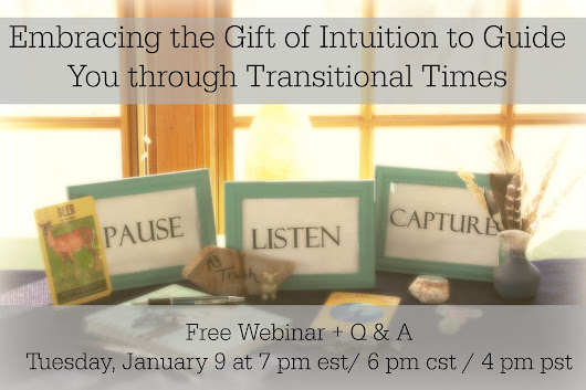Free Webinar: Embracing the Gift of Intuition to Guide You thru Transitional Times
