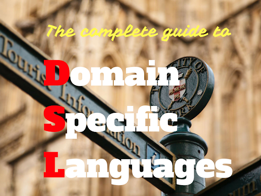 The complete guide to (external) Domain Specific Languages - Federico Tomassetti - Software Architect