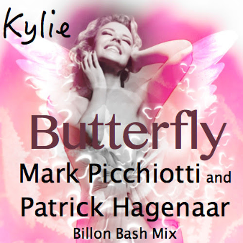 "KYLIE ""Butterfly"" (Mark Picchiotti & Patrick Hagenaar Billon Mash Mix) by DJ Mark Picchiotti"