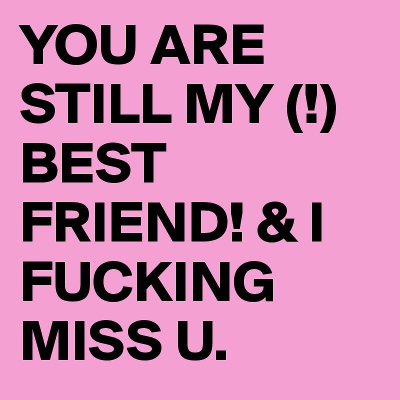 Missing U My Best Friend Images Archidev