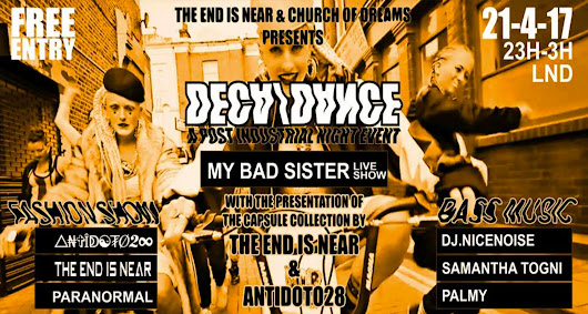 DECA/DANCE with MBS Live. Friday 21 April, Underbelly, Hoxton 11- 3am FREE ENTRY! - My Bad Sister