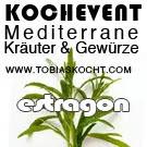 Kochevent- Mediterrane Kräuter und Gewürze - ESTRAGON - TOBIAS KOCHT! vom 1.06.2012 bis 1.07.2012