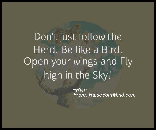 Motivational Inspirational Quotes Dont Just Follow The Herd Be