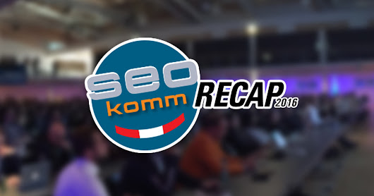 SEOkomm 2016 – Recap: Make SEO Great Again