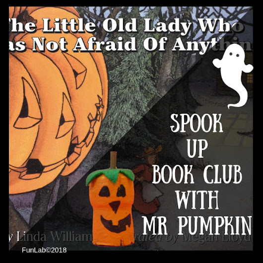 "Book Club - Lettura in Inglese e Riciclo Creativo Halloween: Mr Pumpkin con il libro ""The Little Old Lady Who Was Not Afraid Of Anything"" - FunLab Blog"