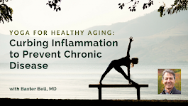 Yoga for Healthy Aging: Curbing Inflammation to Prevent Chronic Disease with Baxter Bell | YogaUOnline