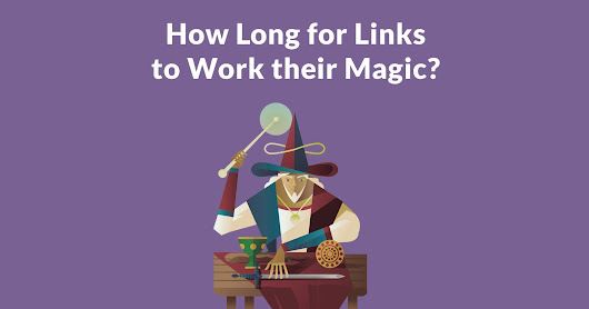How Long it Takes for a Link to Affect Rankings - Search Engine Journal