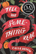 Title: Tell Me Something Real, Author: Calla Devlin