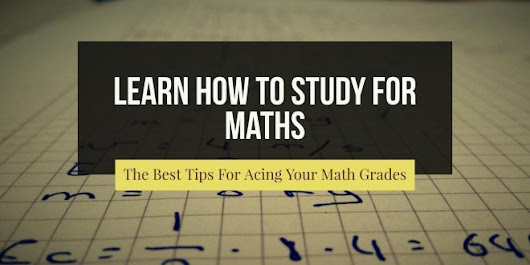 Learn How To Study For Maths - TeachifyMe