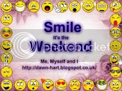 http://dawn-hart.blogspot.com/2014/01/smile-its-weekend_24.html
