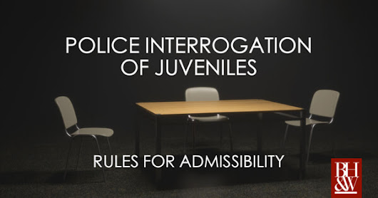 The Admissibility of Juvenile Statements When Taken By Police